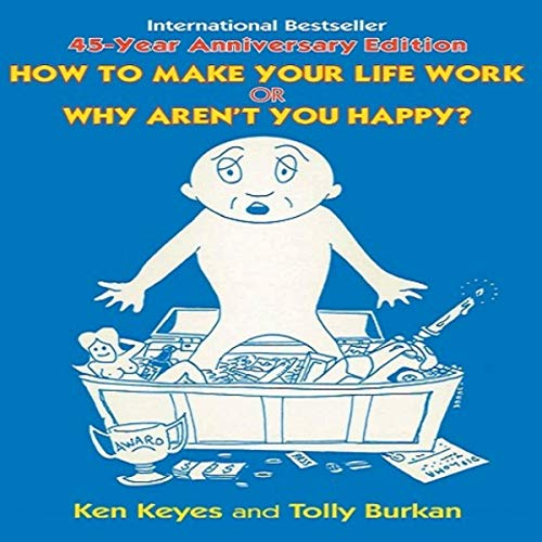 How to Make Your Life Work or Why Aren't You Happy? cover art