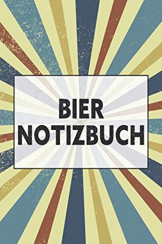 Bier Notizbuch: Schreiben Sie Ihr eignenes Bierlog - 100+ Vorgedruckte Seiten - Bier Notizbuch zum Ausfüllen - Geschenk für Männer