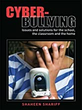 Cyber-Bullying: Issues and Solutions for the School, the Classroom and the Home by Shariff, Shaheen (April 13, 2008) Paperback 1