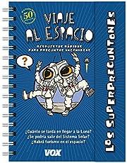 Los superpreguntones. Viaje al espacio (Vox - Infantil / Juvenil - Castellano - A Partir De 5/6 Años - Los Superpreguntones)