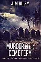 Murder in the Cemetery: Premium Hardcover Edition