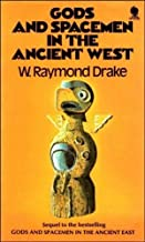 Gods and Spacemen in the Ancient West by Walter Raymond Drake (1974-04-04)