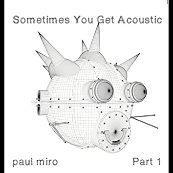 Sometimes You Get Acoustic (Syga) Part One