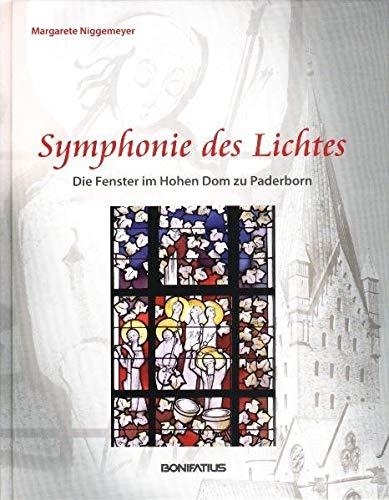 Symphonie des Lichtes - Die Fenster im Hohen Dom zu Paderborn
