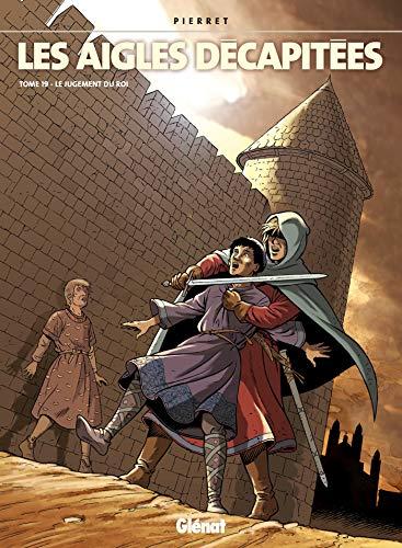 Les Aigles décapitées - Tome 19: Le jugement du roi