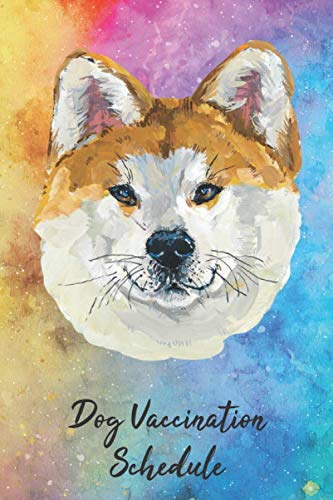 Dog Vaccination Schedule: Pet Health Record Puppy and Dog Immunization Schedule Health And Wellness Notebook Journal Akita