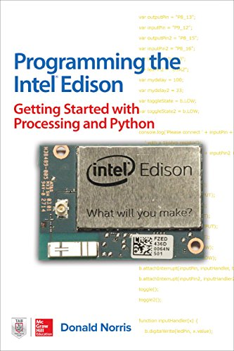 Programming the Intel Edison: Getting Started with Processing and Python (English Edition)