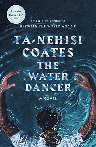Image of The Water Dancer (Oprah's Book Club): A Novel