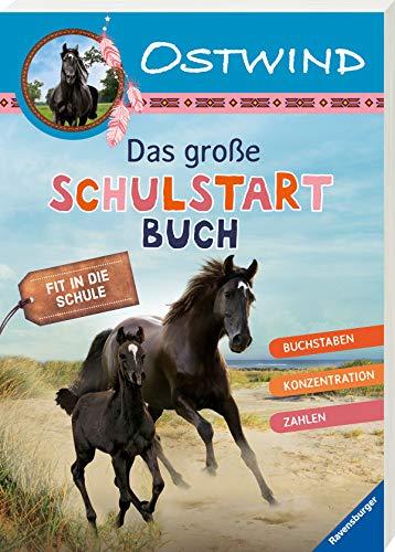 Ostwind: Das große Schulstartbuch: Fit in die Schule / Buchstaben / Konzentration / Zahlen