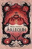 Arlequín: fantasía juvenil sobrenatural cargada de suspense y realismo mágico