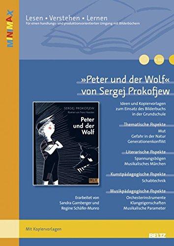 »Peter und der Wolf« von Sergej Prokofjew: Ideen und Kopiervorlagen zum Einsatz des Bilderbuchs in der Grundschule (Lesen - Verstehen - Lernen)
