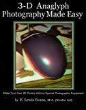 3D Anaglyph Photography Made Easy
