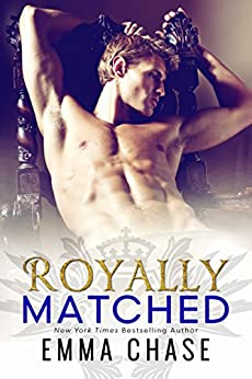 Royally Matched (The Royally Series Book 2) by [Emma Chase]