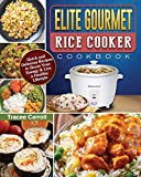Elite Gourmet Rice Cooker Cookbook: Quick and Delicious Recipes to Boost Your Energy & Live a Healthy Lifestyle