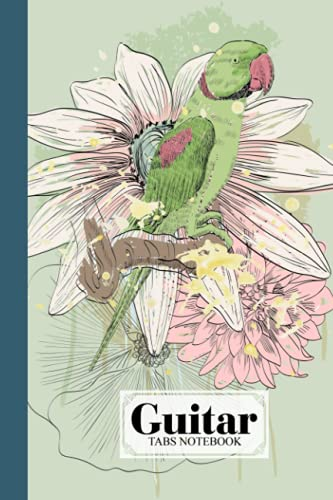 Guitar Tab Notebook: Guitar Tabs Notebook Parrots Cover, Amazing Learn Guitar Tabs Notebook For Adults of All Ages   120 Pages - Size 6