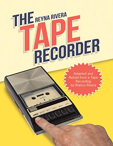 The Tape Recorder: Adapted and Retold from a Tape Recording By Rianco Rivera (English Edition)