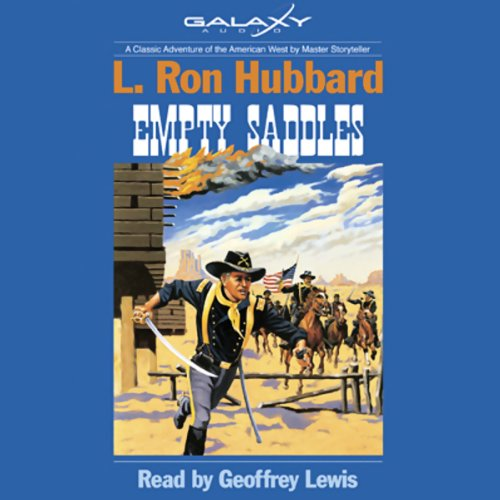 Empty Saddles                   By:                                                                                                                                 L. Ron Hubbard                               Narrated by:                                                                                                                                 Geoffrey Lewis                      Length: 1 hr and 2 mins     2 ratings     Overall 3.5
