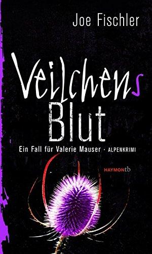 Veilchens Blut: Ein Fall für Valerie Mauser. Alpenkrimi (HAYMON TASCHENBUCH)