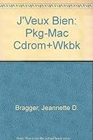 J'Veux Bien: Pkg-Mac Cdrom+Wkbk 0838445926 Book Cover