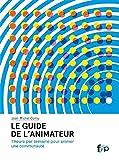 Le Guide de l'Animateur - 1 Heure par Semaine Pour Animer Une...