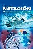 Natación: Técnica, entrenamiento y competición (Deportes)