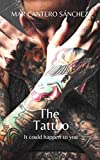 The Tattoo: It could happen to you... (English Edition)