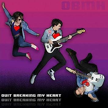 Quit Breaking My Heart