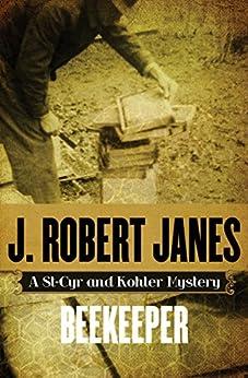 Beekeeper (The St-Cyr and Kohler Mysteries Book 11) by [J. Robert Janes]