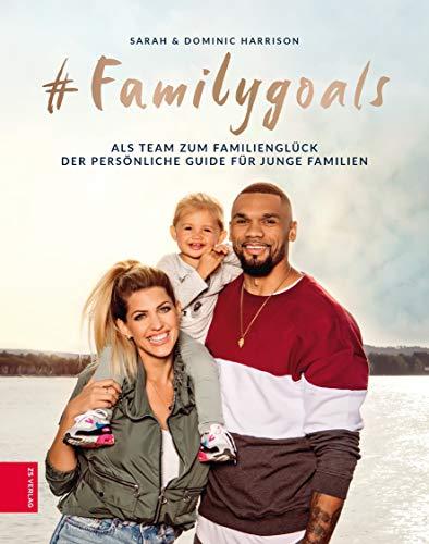 #Familygoals: Als Team zum Familienglück - der persönliche Guide für junge Familien