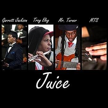 Juice  feat Garrett Jackson & Mr Turner