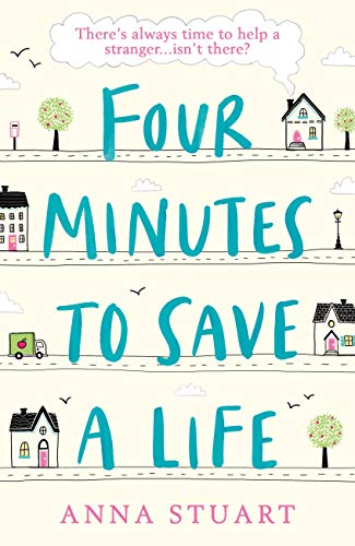 Four Minutes to Save a Life: The most uplifting story about friendship, hope and community you'll read in 2020