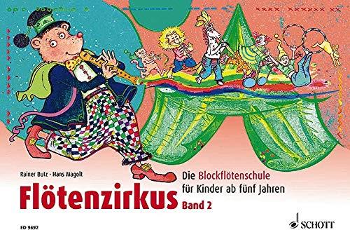 Flötenzirkus Band 2: Die Blockflötenschule für Kinder ab fünf Jahren. Band 2. Sopran-Blockflöte.