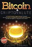 Bitcoin & Criptovalute: La Guida Completa e Aggiornata per Principianti su come Investire e Guada...