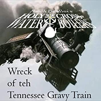 Wreck of Teh Tennessee Gravy Train
