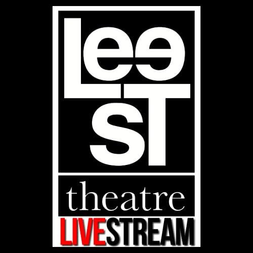 Lee Street theatre LIVESTREAM Events App