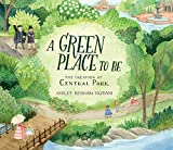 A Green Place to Be: The Creation of Central Park by Ashley Benham Yazdani hardcover book new york garden
