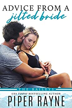 Advice From A Jilted Bride (The Baileys Book 2) by [Piper Rayne]