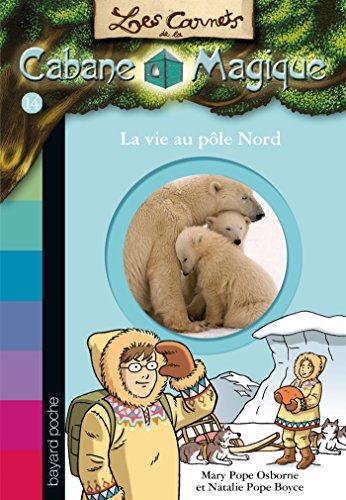 Les carnets de la cabane magique, Tome 14: La vie au pôle Nord