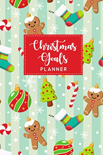 Christmas Goals Planner: Christmas Planning Journal and Log Book - Set Your Holiday Goals, Create a Wish List and Shopping Tracker, Use the December ... and Socks Cover (Christmas Planner Journal)