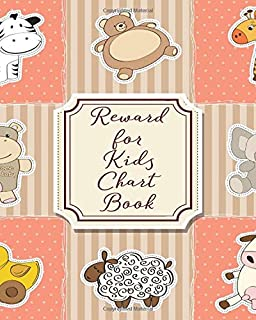 Reward for Kids Chart Book: Child's Reward Chart Log Journal, Record All Rewards, Successes and Behavior, Gifts for Men, Women, Child Caregivers, ... Afterschool Tutors and Many More, 110 Pages.