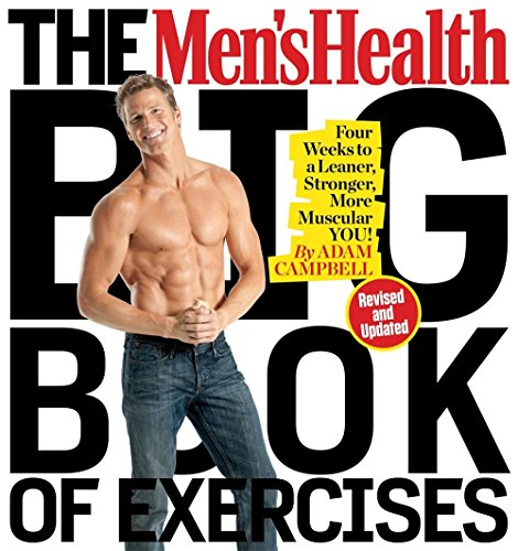 Compare Textbook Prices for The Men's Health Big Book of Exercises: Four Weeks to a Leaner, Stronger, More Muscular You Revised, Updated Edition ISBN 9781623368418 by Campbell, Adam,Editors of Men's Health Magazi