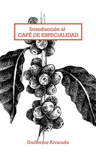 Introducción al Café de Especialidad: Todo lo que necesitas saber sobre variedades,...