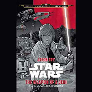 Star Wars: The Weapon of the Jedi     A Luke Skywalker Adventure              By:                                                                                                                                 Jason Fry                               Narrated by:                                                                                                                                 Jonathan Davis                      Length: 3 hrs and 16 mins     777 ratings     Overall 4.4