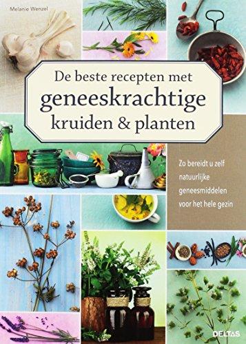 De beste recepten met geneeskrachtige kruiden en planten: zo bereidt u zelf natuurlijke geneesmiddelen voor het hele gezin