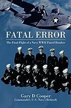 Fatal Error: The Final Flight of a Navy WWII Patrol Bomber