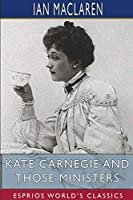 Kate Carnegie and Those Ministers (Esprios Classics)