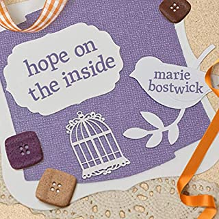Hope on the Inside                   By:                                                                                                                                 Marie Bostwick                               Narrated by:                                                                                                                                 Hillary Huber                      Length: 11 hrs and 36 mins     31 ratings     Overall 4.5