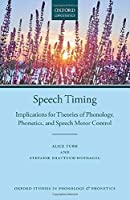 Speech Timing: Implications for Theories of Phonology, Phonetics, and Speech Motor Control (Oxford Studies in Phonology and Phonetics)