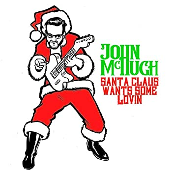 Santa Claus Wants Some Lovin'