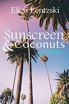Sunscreen & Coconuts by [Eliza Lentzski]